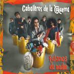 Fulanos de Nadie album by Los Caballeros de la Quema