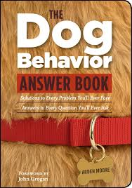 the dog behavior answer book practical insights proven the dog behavior answer book practical insights proven solutions for your canine questions arden moore 0037038176445 com books