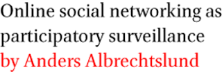 Online social networking as participatory surveillance ...