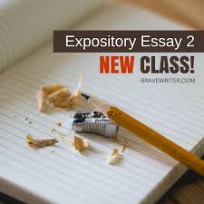 new expository essay  class �  a brave writer    s life in briefnew expository essay  class