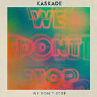 We Don't Stop album by Kaskade