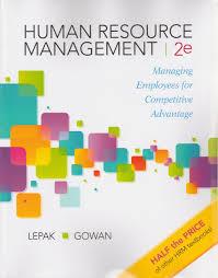 human resource management managing employees for competitive human resource management managing employees for competitive advantage david lepak mary gowan 9780983332435 amazon com books