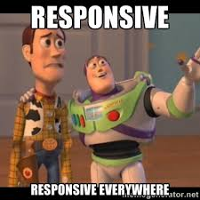 Responsive Responsive Everywhere - Buzz Lightyear Everywhere Meme ... via Relatably.com
