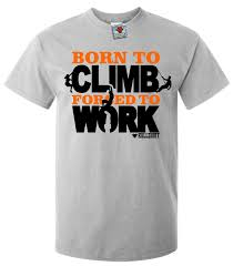 rock work shirts promotion shop for promotional rock work shirts men s born to climb forced to work t shirt funny gift mountain rock climbinger mens tops cool o neck for male boy t shirt