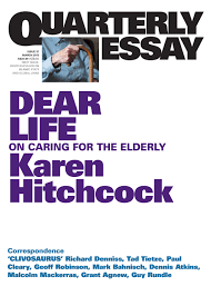dear life on caring for the elderly the saturday paper