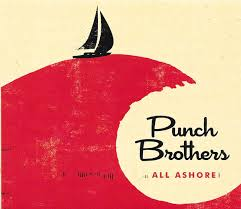 <b>Punch Brothers</b> - <b>All</b> Ashore (2018, gatefold cardboard cover, CD ...