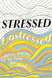<b>Stressed</b>, <b>Unstressed</b>: Classic Poems to Ease the Mind | The Times