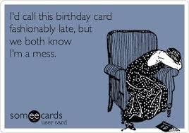 funny belated birthday   Birthday Memes   Pinterest   Belated ... via Relatably.com
