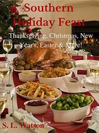 Southern Holiday Feast: Thanksgiving, <b>Christmas</b>, <b>New Year's</b> ...