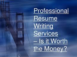 Professional resume writing services     is it worth the money Professional Resume Writing Services     Is it Worth the Money