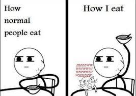 How normal people eat - Memes Comix Funny Pix via Relatably.com