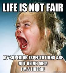 LIFE IS NOT FAIR MY SUPERIOR EXPECTATIONS ARE NOT BEING MET! I'M A ... via Relatably.com