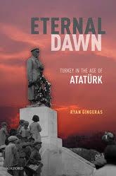 <b>Eternal Dawn</b>: Turkey in the Age of Atatürk - Oxford Scholarship