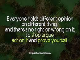 argue  argue quotes  action quotes  prove  Arguement  Quotes  Life Quotes