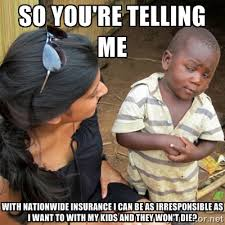 So you're telling me With nationwide insurance I can be as ... via Relatably.com