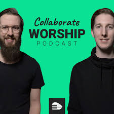 Collaborate Worship Podcast