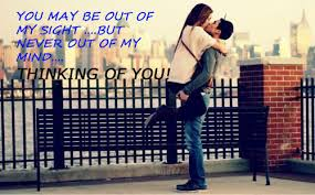 Thinking of you Quotes - You may be out of my sight