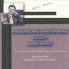 aldous huxley essay knowledge and understanding   essay topicsknowledge and understanding  knowledge and understanding aldous huxley songs reviews