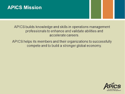 apics certified in production and inventory management  cpim    apics mission apics builds knowledge and skills in operations management professionals to enhance and validate abilities