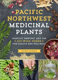com scott kloos books biography blog audiobooks kindle pacific northwest medicinal plants identify harvest and use 120 wild herbs for health and wellness