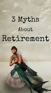 best ideas about midlife career change how to 3 myths about retirement