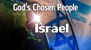 Image result for god's chosen people, israel