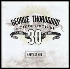 <b>George Thorogood Greatest</b> Hits Music CDs & DVDs for sale | Shop ...