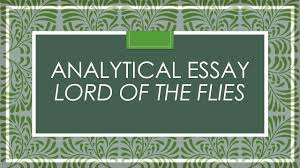 essay central idea analytical essay lord of the flies what is a central idea the