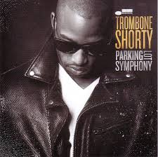 <b>Trombone Shorty</b> - <b>Parking</b> Lot Symphony (2017, CD) | Discogs