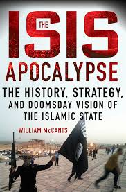 the believer  how abu bakr al baghdadi became leader of the    the isis apocalypse  the history  strategy  and doomsday vision of the islamic state by william mccants