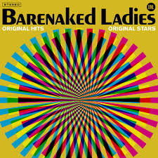 <b>Barenaked Ladies</b> - <b>Original</b> Hits, Original Stars | Rhino