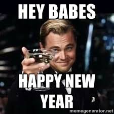 Hey Babes happy new year - Gatsby Gatsby | Meme Generator via Relatably.com