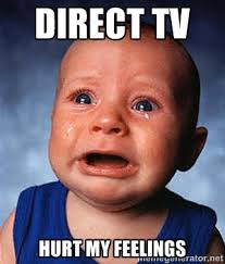 Direct Tv Hurt my feelings - Crying Baby | Meme Generator via Relatably.com