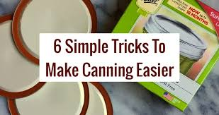 6 Simple Tricks To Make <b>Canning</b> Easier | Northwest Edible Life