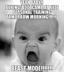 Yeah baby!! boxing/bootcamp at ryze personal training tomorrow ... via Relatably.com