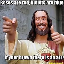 Meme Maker - Roses are red, Violets are blue. If your brown there ... via Relatably.com