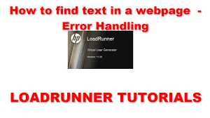 loadrunner tutorials how to text in a webpage error loadrunner tutorials how to text in a webpage error handling