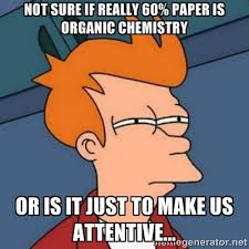 Not sure if really 60% paper is organic chemistry or is it just to ... via Relatably.com