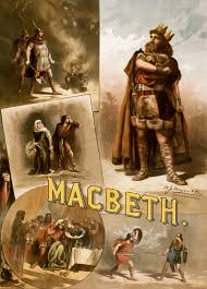 macbeth a poster for a c 1884 american production of macbeth starring thomas w keene depicted anticlockwise from top left are macbeth and banquo meet the