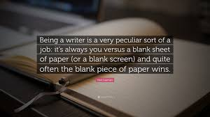 neil gaiman quote being a writer is a very peculiar sort of a neil gaiman quote being a writer is a very peculiar sort of a job