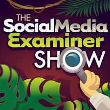 The Social Media Examiner Show | Listen via Stitcher Radio On ...