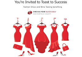 toast to success benefit for dress for success mid fairfield on 18 2016 dress for success mid fairfield county will host its annual benefit toast to success in support of its mission to empower women to