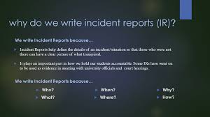 incident report writing uic campus housing ra pm summer online why do we write incident reports ir