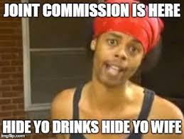 Joint commission is here! Funny Nursing Memes #Nursebuff #Nurse ... via Relatably.com