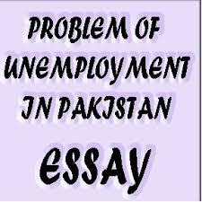 unemployment in pakistan essay with outline   writefiction   web    essays  unemployment essay outline