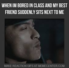 When Im Bored In Class And My Best Friend Suddenly Sits Next To Me ... via Relatably.com