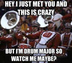 Have you ever been so awesome that you killed you drum major ... via Relatably.com