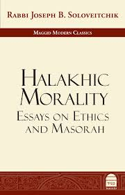 maggid halakhic morality essays on ethics and masorah new halakhic morality essays on ethics and masorah