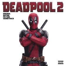 Tyler Bates. <b>Deadpool 2</b>. Original Motion Picture Soundtrack (LP ...