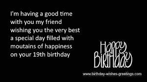 19th birthday greetings best friend 19 year old bday wishes via Relatably.com